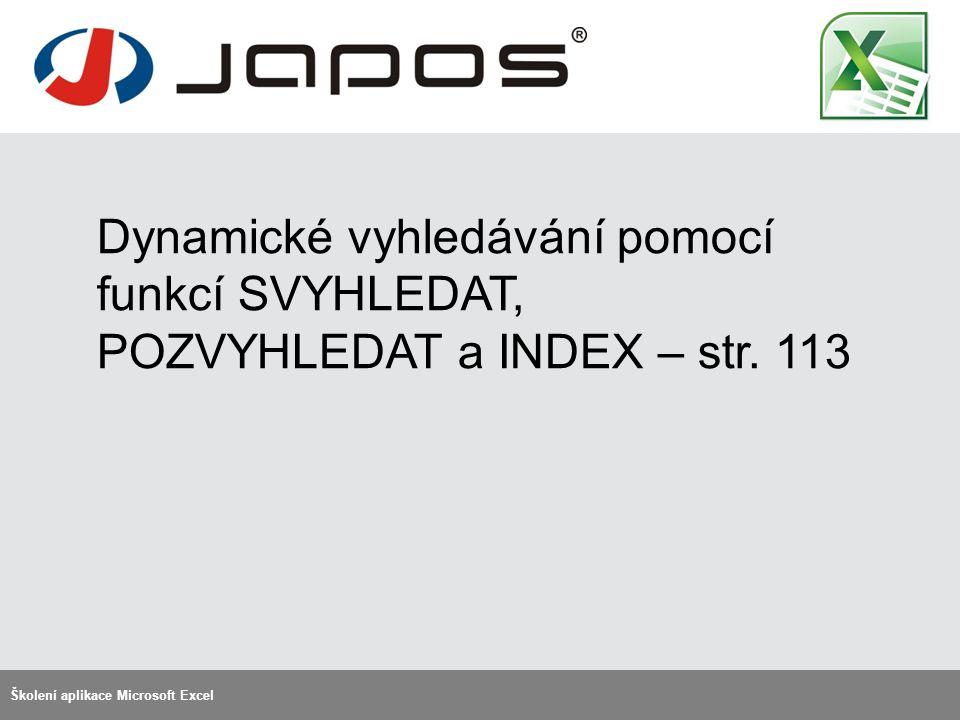 Dynamické vyhledávání pomocí funkcí SVYHLEDAT, POZVYHLEDAT a INDEX – str.