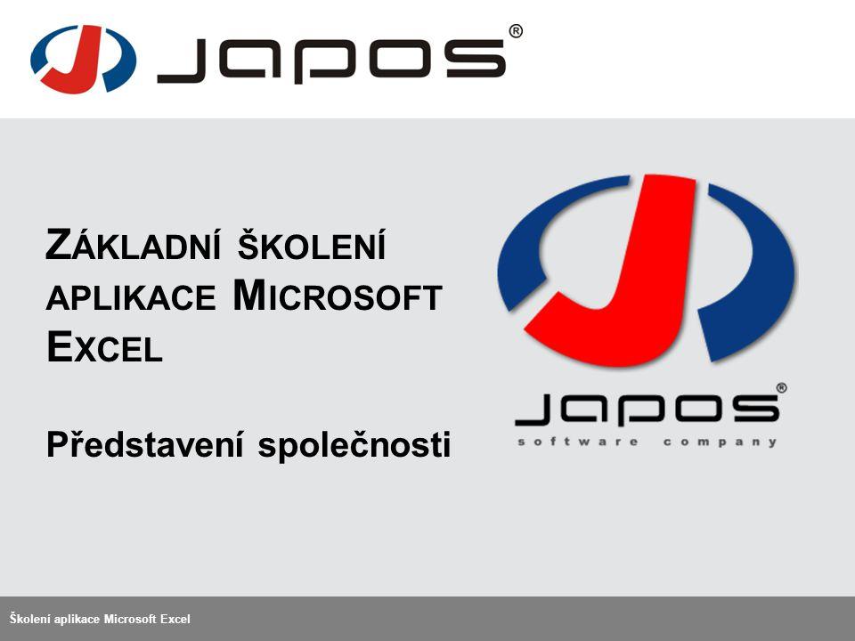 Z ÁKLADNÍ ŠKOLENÍ APLIKACE M ICROSOFT E XCEL Představení společnosti Školení aplikace Microsoft Excel