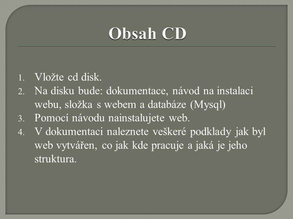 1. Vložte cd disk. 2.