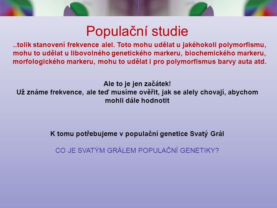 Populační studie..tolik stanovení frekvence alel.