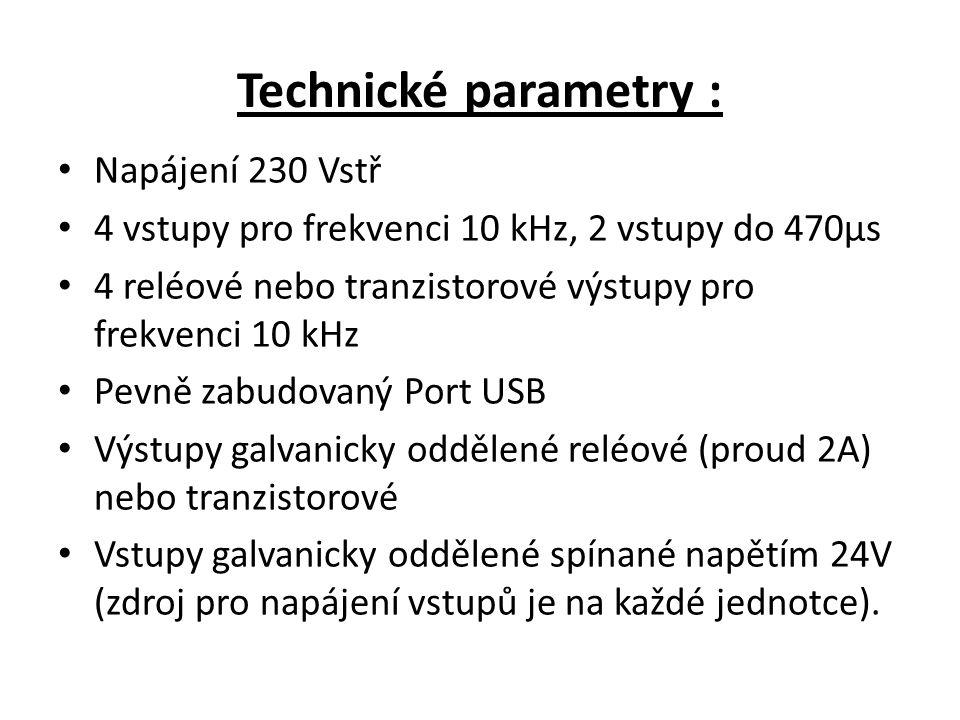 Technické parametry : Napájení 230 Vstř 4 vstupy pro frekvenci 10 kHz, 2 vstupy do 470μs 4 reléové nebo tranzistorové výstupy pro frekvenci 10 kHz Pevně zabudovaný Port USB Výstupy galvanicky oddělené reléové (proud 2A) nebo tranzistorové Vstupy galvanicky oddělené spínané napětím 24V (zdroj pro napájení vstupů je na každé jednotce).