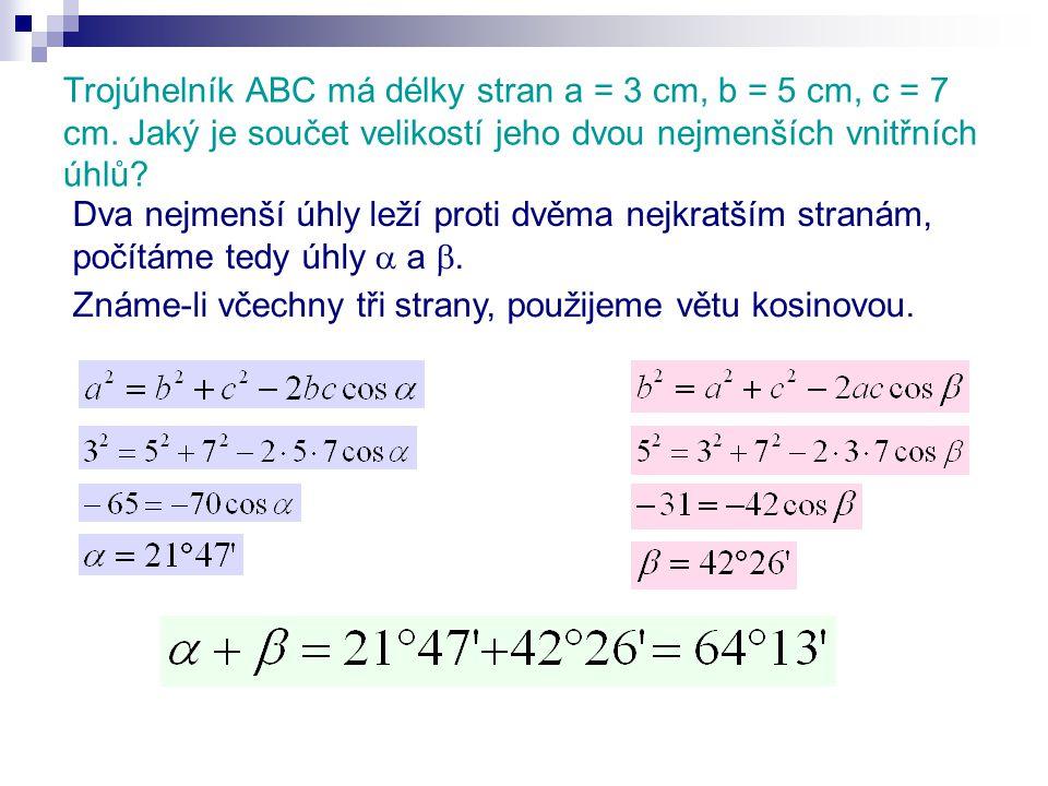 Trojúhelník ABC má délky stran a = 3 cm, b = 5 cm, c = 7 cm.