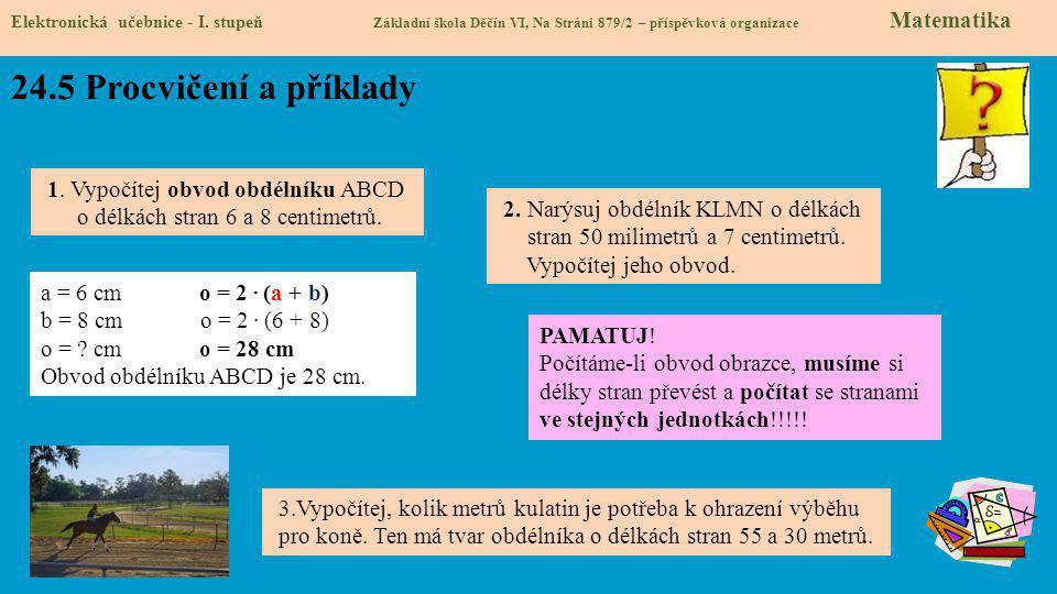 Elektronická učebnice - I. stupeň Základní škola Děčín VI, Na Stráni 879/2 – příspěvková organizace Matematika 24.5 Procvičení a příklady 1. Vypočítej