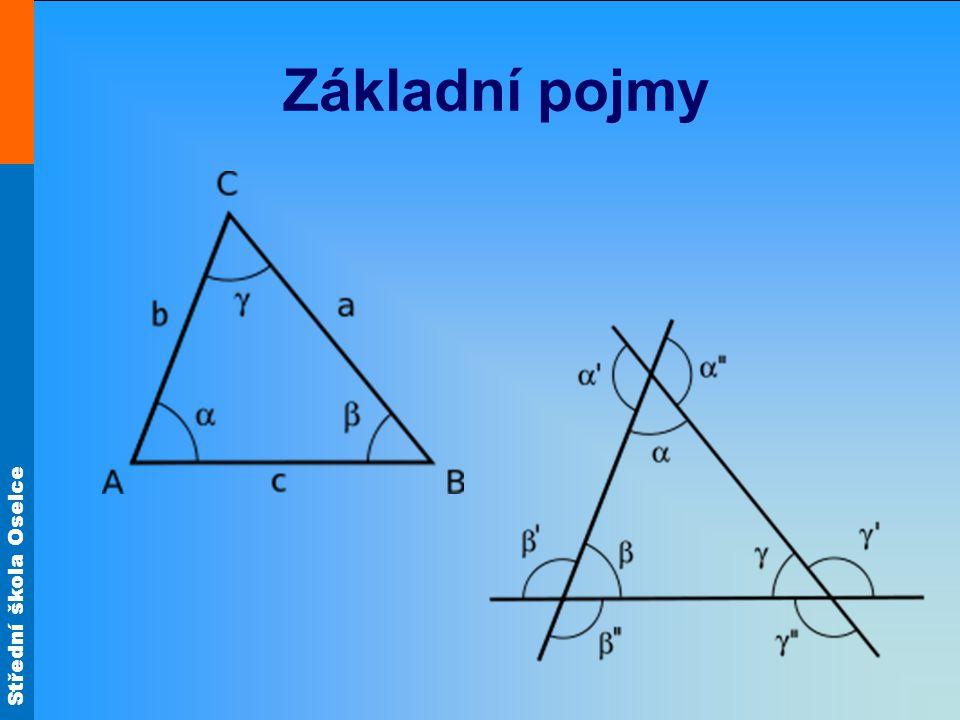 Střední škola Oselce Znázornění a zápis Trojúhelník se znázorňuje pomocí jeho vrcholů a stran.