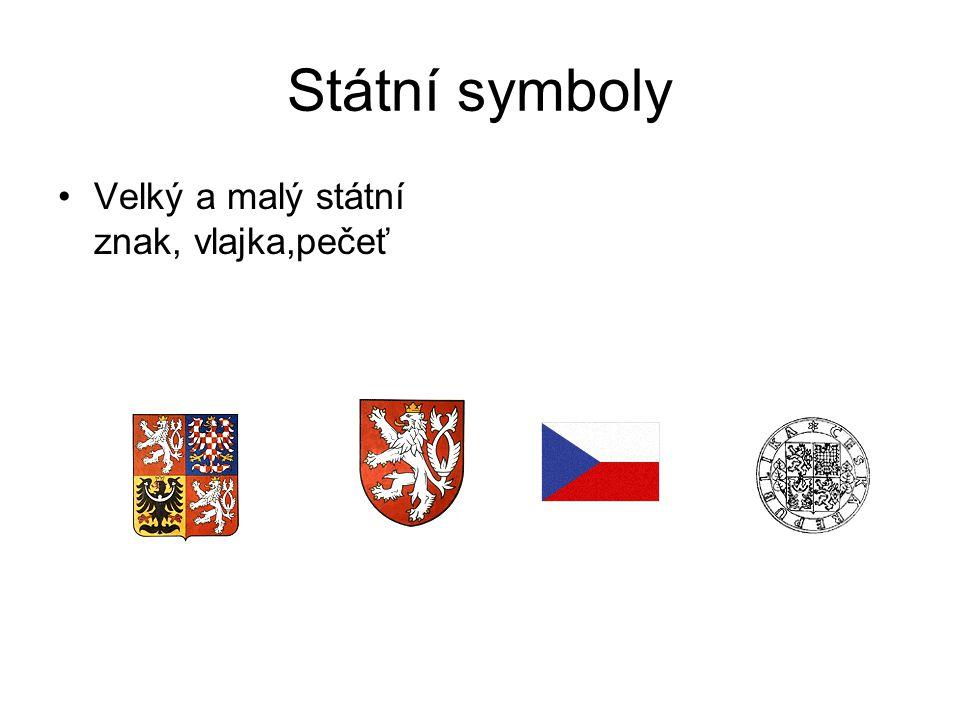 Státní symboly Velký a malý státní znak, vlajka,pečeť