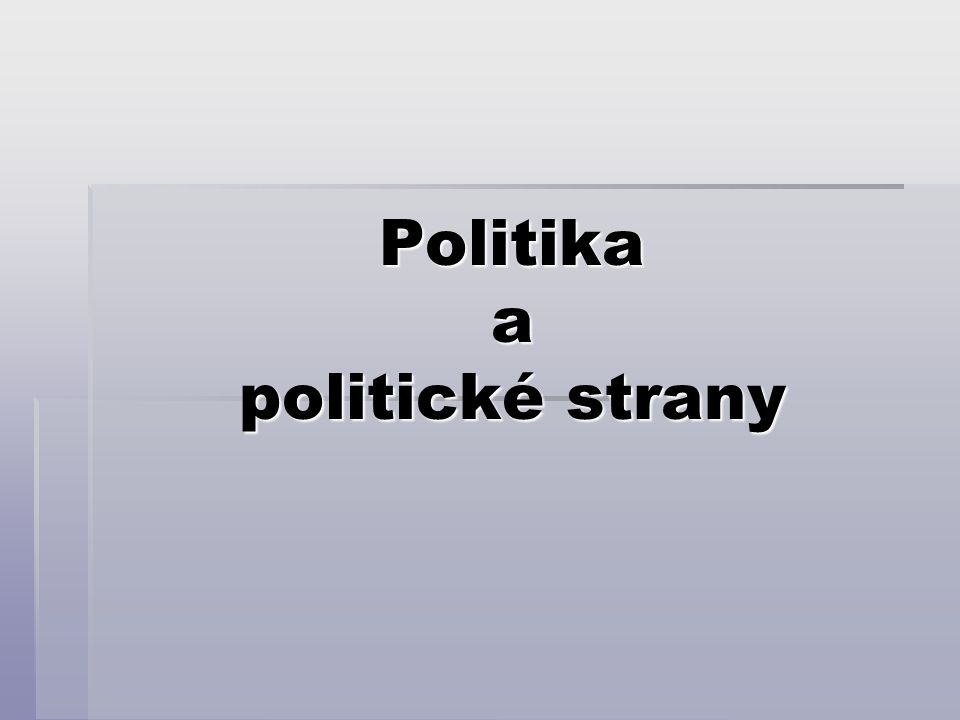 Politika a politické strany