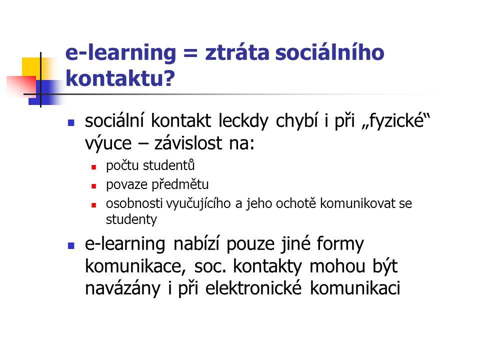 e-learning = ztráta sociálního kontaktu.
