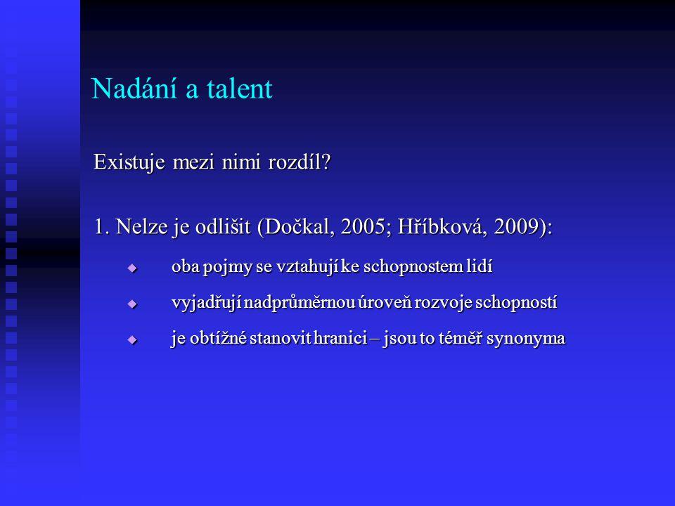 Nadání a talent Existuje mezi nimi rozdíl.1.