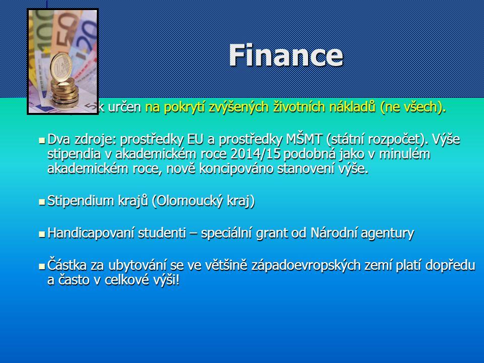 Finance Příspěvek určen na pokrytí zvýšených životních nákladů (ne všech). Příspěvek určen na pokrytí zvýšených životních nákladů (ne všech). Dva zdro