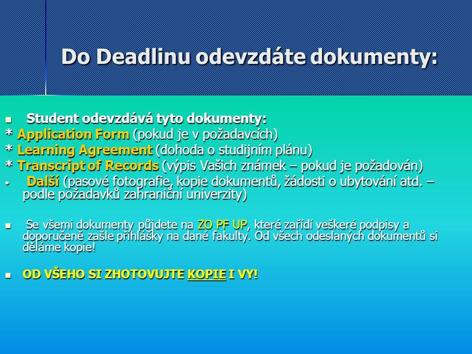 EILC jazykové kurzy Neorganizuje každá zahraniční univerzita Neorganizuje každá zahraniční univerzita Nyní nově formou e-learningu, zatím není pevně stanoveno Nyní nově formou e-learningu, zatím není pevně stanoveno Pro Erasmus studenty zdarma, student obdrží certifikát Pro Erasmus studenty zdarma, student obdrží certifikát Většinou za kurz získáte ECTS kredity, které nebudou započítány do celkového počtu kreditů (do 15 nebo 30 kreditů) z hlediska FD, ale lze je uznat na PF.