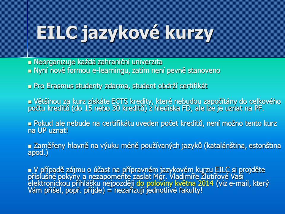 EILC jazykové kurzy Neorganizuje každá zahraniční univerzita Neorganizuje každá zahraniční univerzita Nyní nově formou e-learningu, zatím není pevně s