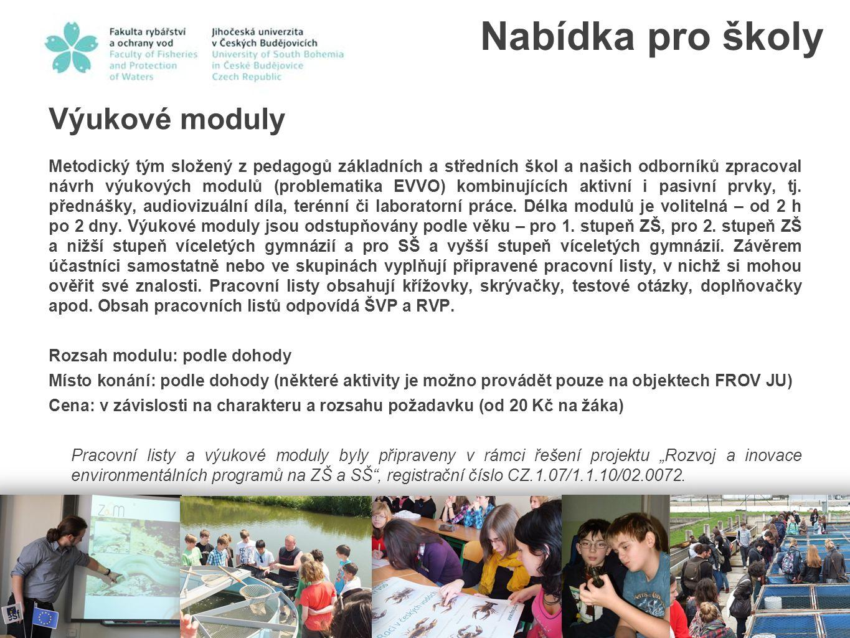 Výukové moduly Metodický tým složený z pedagogů základních a středních škol a našich odborníků zpracoval návrh výukových modulů (problematika EVVO) ko