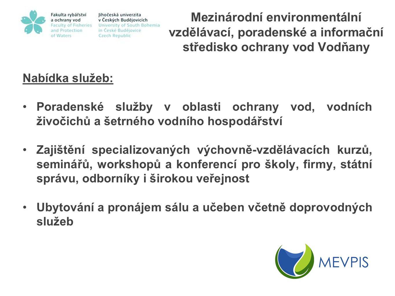 Mezinárodní environmentální vzdělávací, poradenské a informační středisko ochrany vod Vodňany Nabídka služeb: Poradenské služby v oblasti ochrany vod,