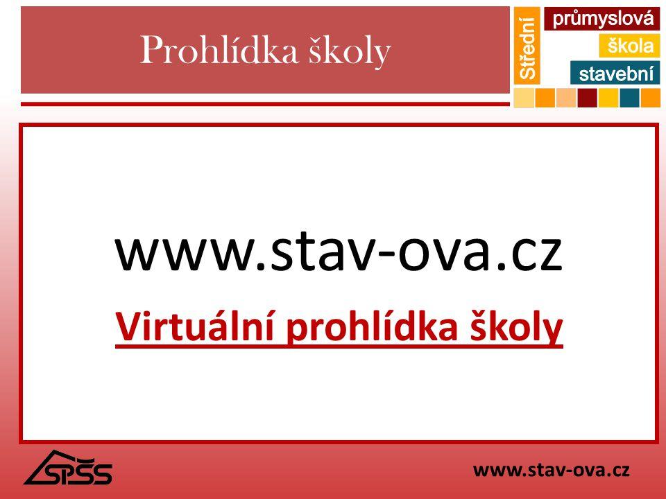 Prohlídka školy www.stav-ova.cz Virtuální prohlídka školy www.stav-ova.cz