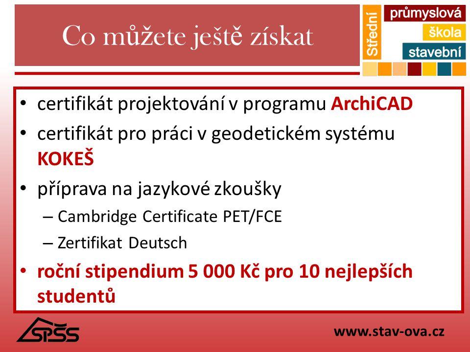 Co m ůž ete ješt ě získat certifikát projektování v programu ArchiCAD certifikát pro práci v geodetickém systému KOKEŠ příprava na jazykové zkoušky –