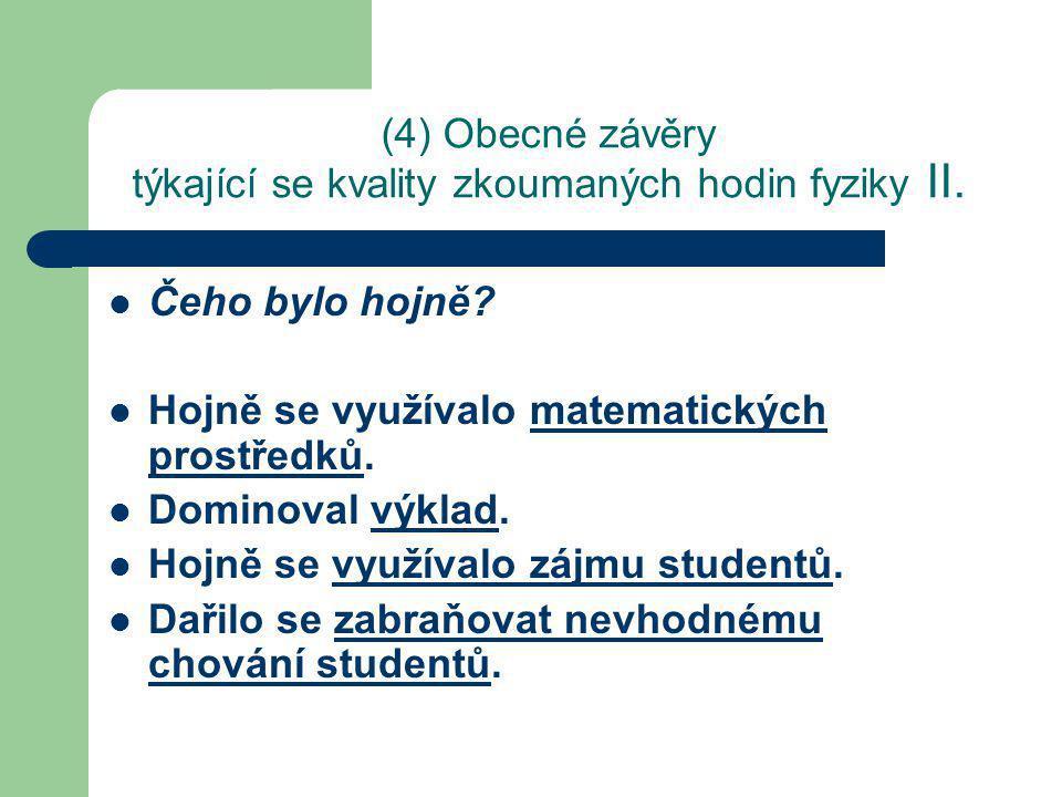 (4) Obecné závěry týkající se kvality zkoumaných hodin fyziky II.