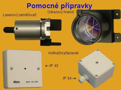 Odrazový hranol Laserový zaměřovač Pomocné přípravky Indikační přípravek  IP 40 IP 54 