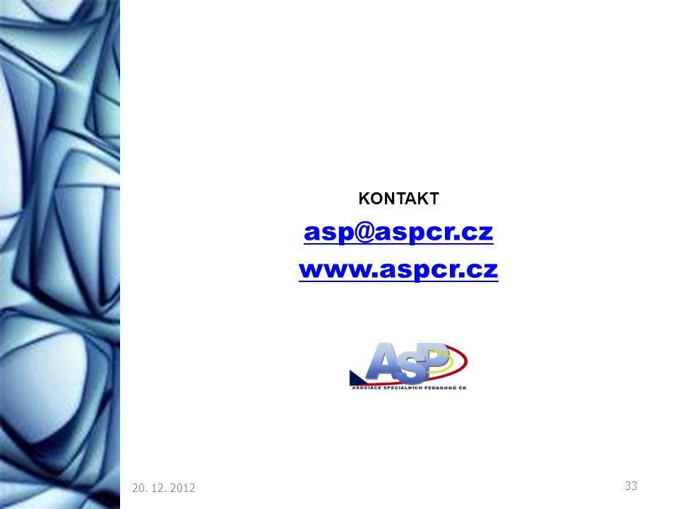 20. 12. 2012 33 KONTAKT asp@aspcr.cz www.aspcr.cz