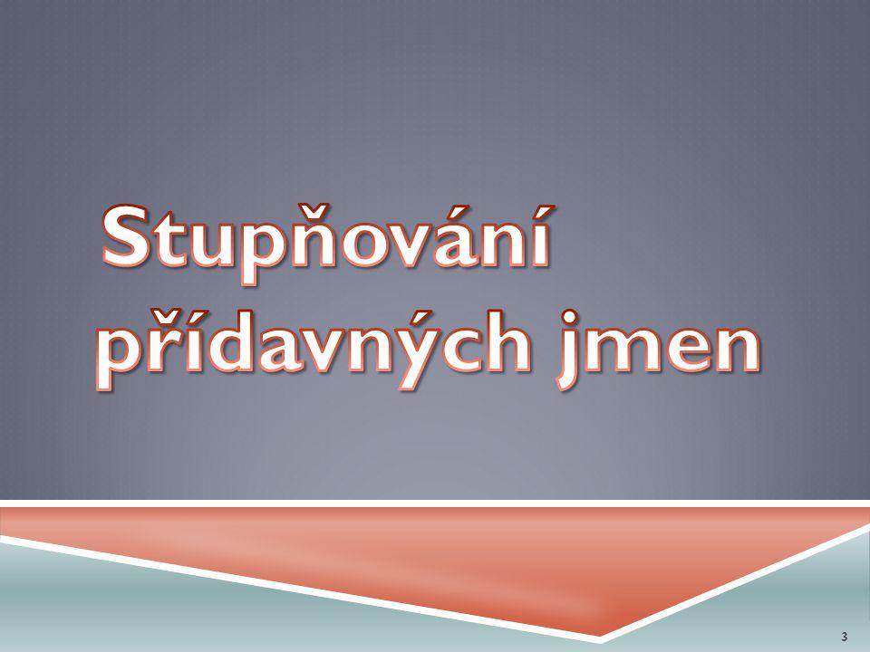 VY_32_INOVACE_08 – Stupňování přídavných jmen 4