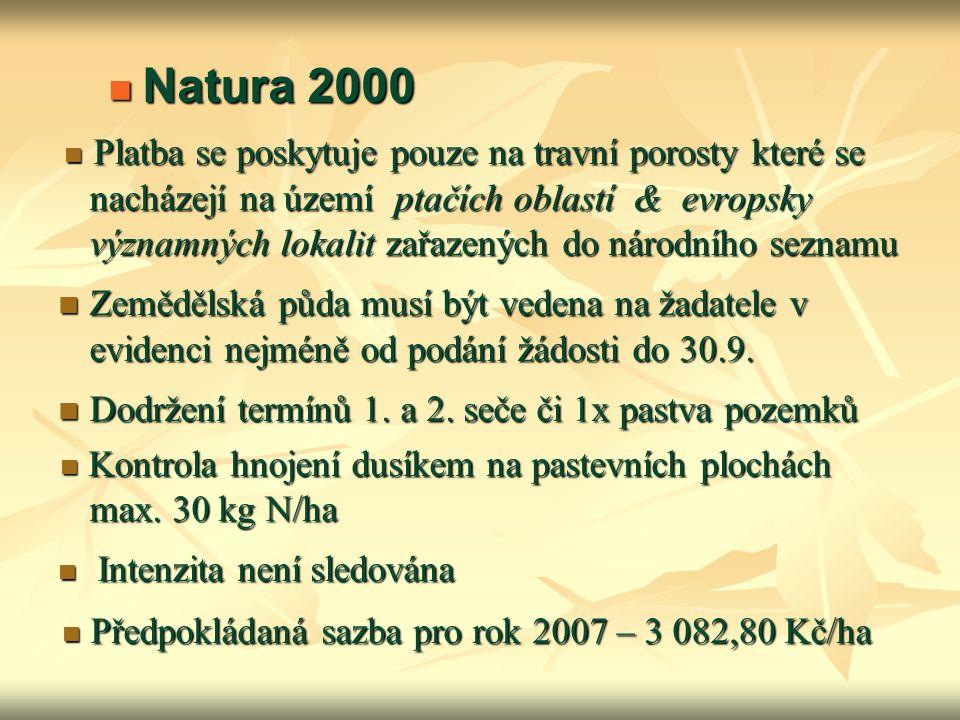 Natura 2000 Natura 2000 Platba se poskytuje pouze na travní porosty které se nacházejí na území ptačích oblastí & evropsky významných lokalit zařazený