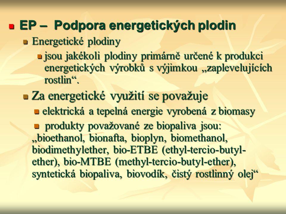 EP – Podpora energetických plodin EP – Podpora energetických plodin Energetické plodiny Energetické plodiny jsou jakékoli plodiny primárně určené k pr