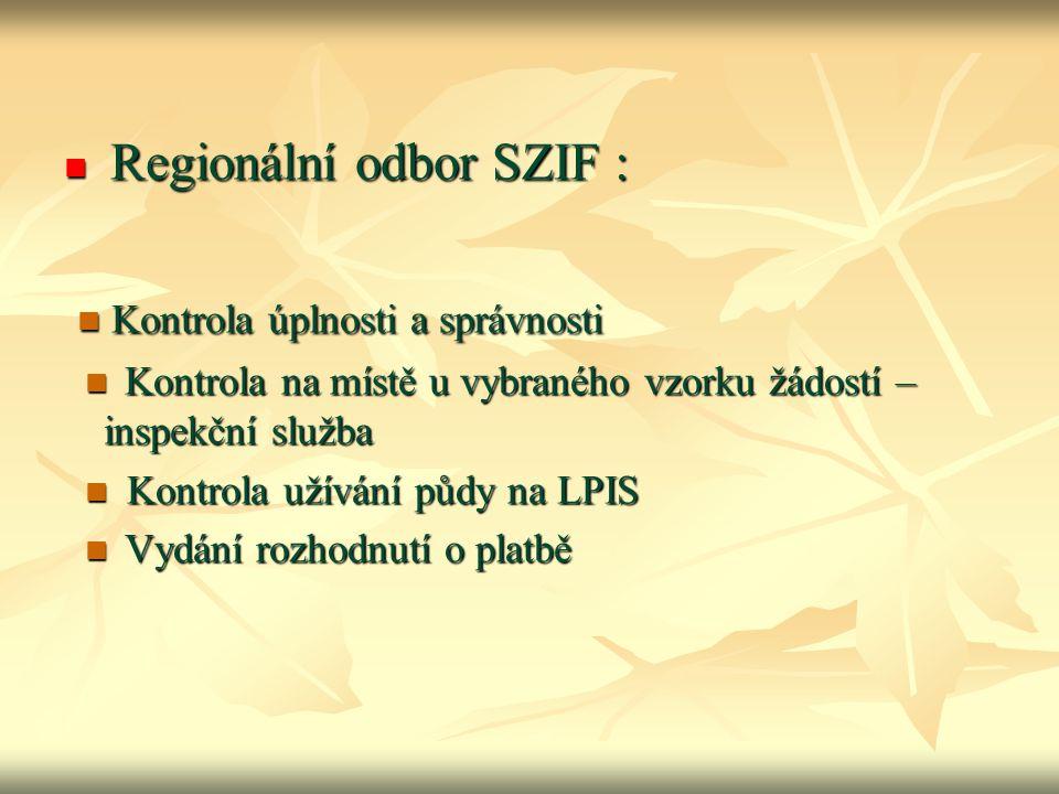 Regionální odbor SZIF : Regionální odbor SZIF : Kontrola úplnosti a správnosti Kontrola úplnosti a správnosti Kontrola na místě u vybraného vzorku žád