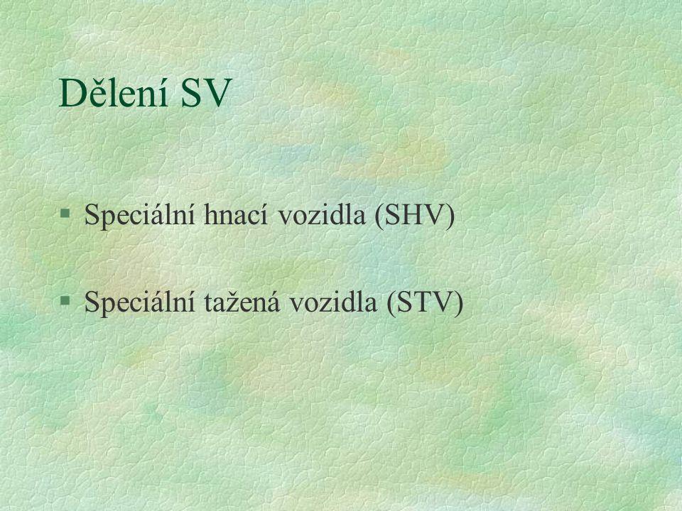 Dělení SV §Speciální hnací vozidla (SHV) §Speciální tažená vozidla (STV)
