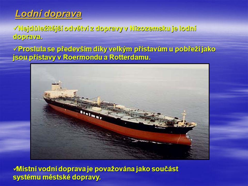 Nejdůležitější odvětví z dopravy v Nizozemsku je lodní doprava. Nejdůležitější odvětví z dopravy v Nizozemsku je lodní doprava. Proslula se především