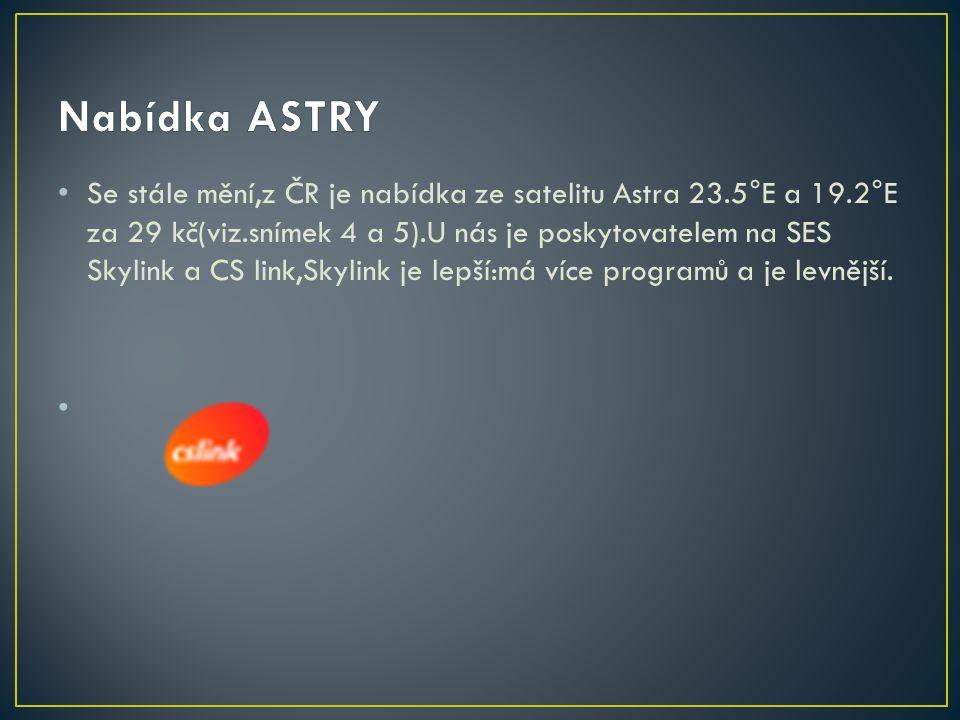 Se stále mění,z ČR je nabídka ze satelitu Astra 23.5°E a 19.2°E za 29 kč(viz.snímek 4 a 5).U nás je poskytovatelem na SES Skylink a CS link,Skylink je lepší:má více programů a je levnější.