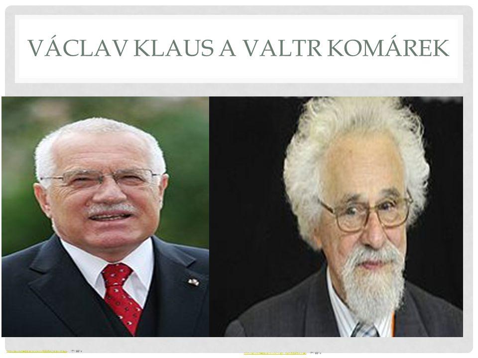 VÁCLAV KLAUS A VALTR KOMÁREK http://cs.wikipedia.org/wiki/V%C3%A1clav_Klaushttp://cs.wikipedia.org/wiki/V%C3%A1clav_Klaus, 17.1.2014 http://cs.wikiped