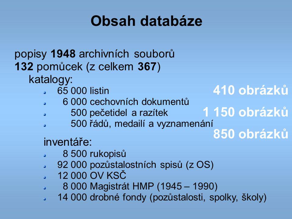 Obsah databáze popisy 1948 archivních souborů 132 pomůcek (z celkem 367) katalogy: 65 000 listin 6 000 cechovních dokumentů 500 pečetidel a razítek 50