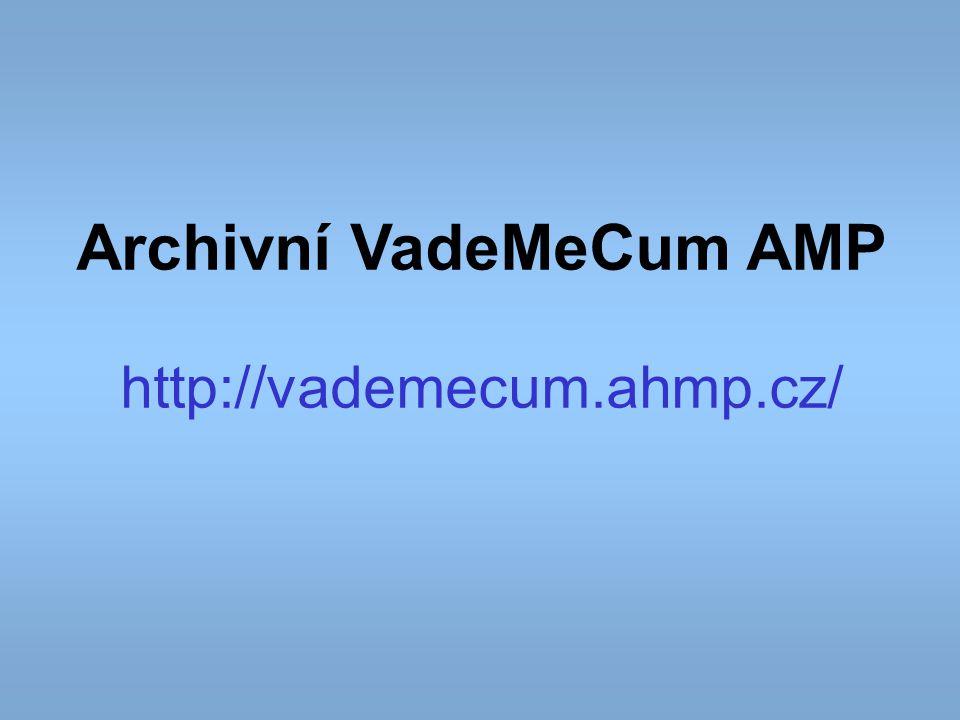Archivní VadeMeCum AMP http://vademecum.ahmp.cz/