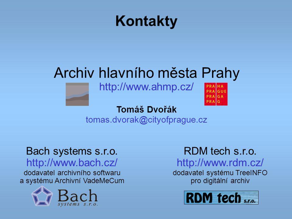 Archiv hlavního města Prahy http://www.ahmp.cz/ Tomáš Dvořák tomas.dvorak@cityofprague.cz Kontakty Bach systems s.r.o. http://www.bach.cz/ dodavatel a