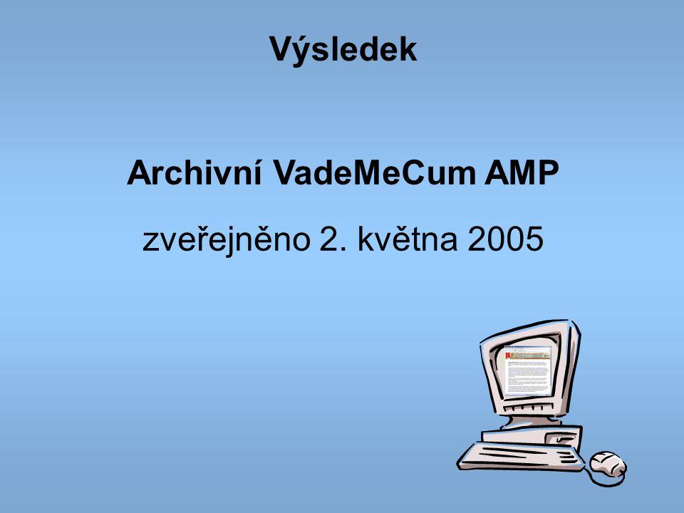 Výsledek Archivní VadeMeCum AMP zveřejněno 2. května 2005
