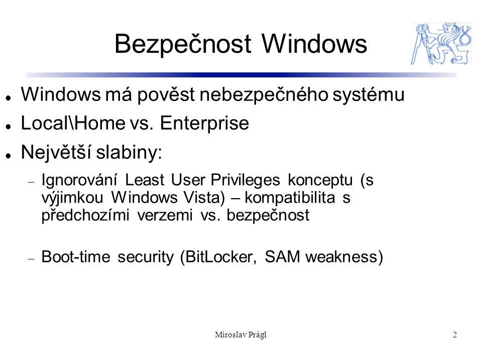 Bezpečnost Windows 2 Windows má pověst nebezpečného systému Local\Home vs.