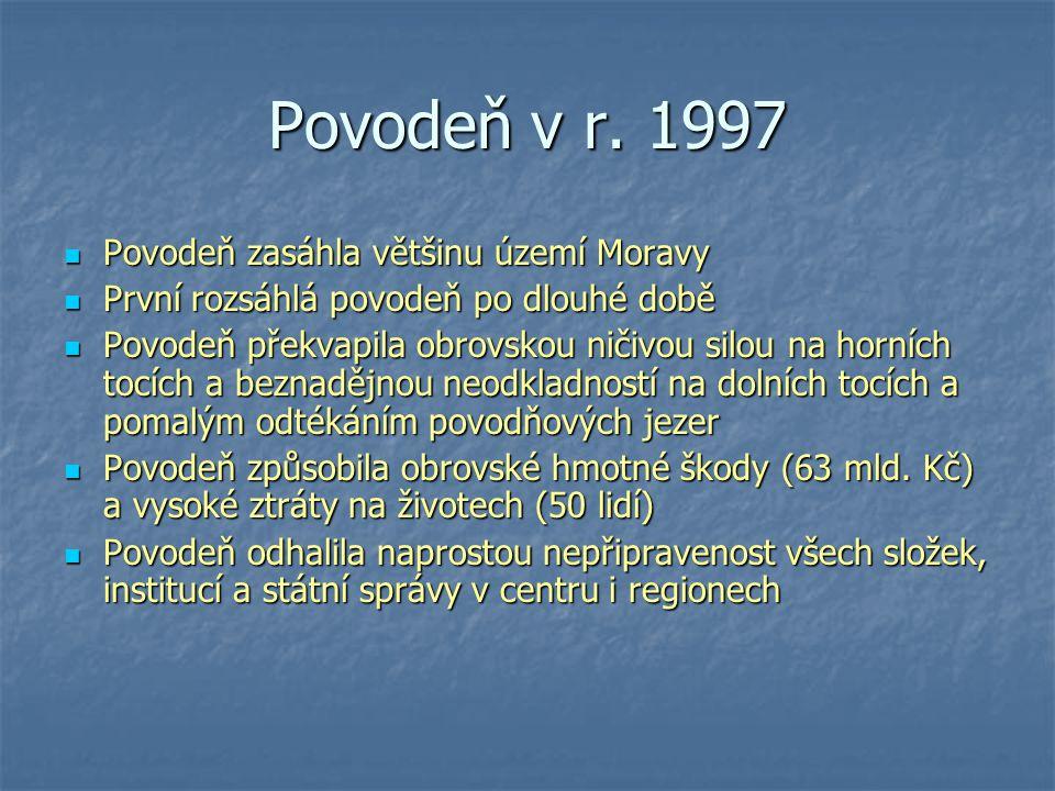 Povodeň v r. 1997 Povodeň zasáhla většinu území Moravy Povodeň zasáhla většinu území Moravy První rozsáhlá povodeň po dlouhé době První rozsáhlá povod