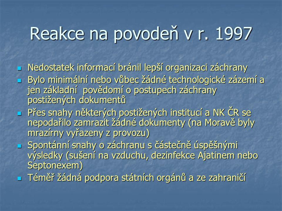 Reakce na povodeň v r. 1997 Nedostatek informací bránil lepší organizaci záchrany Nedostatek informací bránil lepší organizaci záchrany Bylo minimální