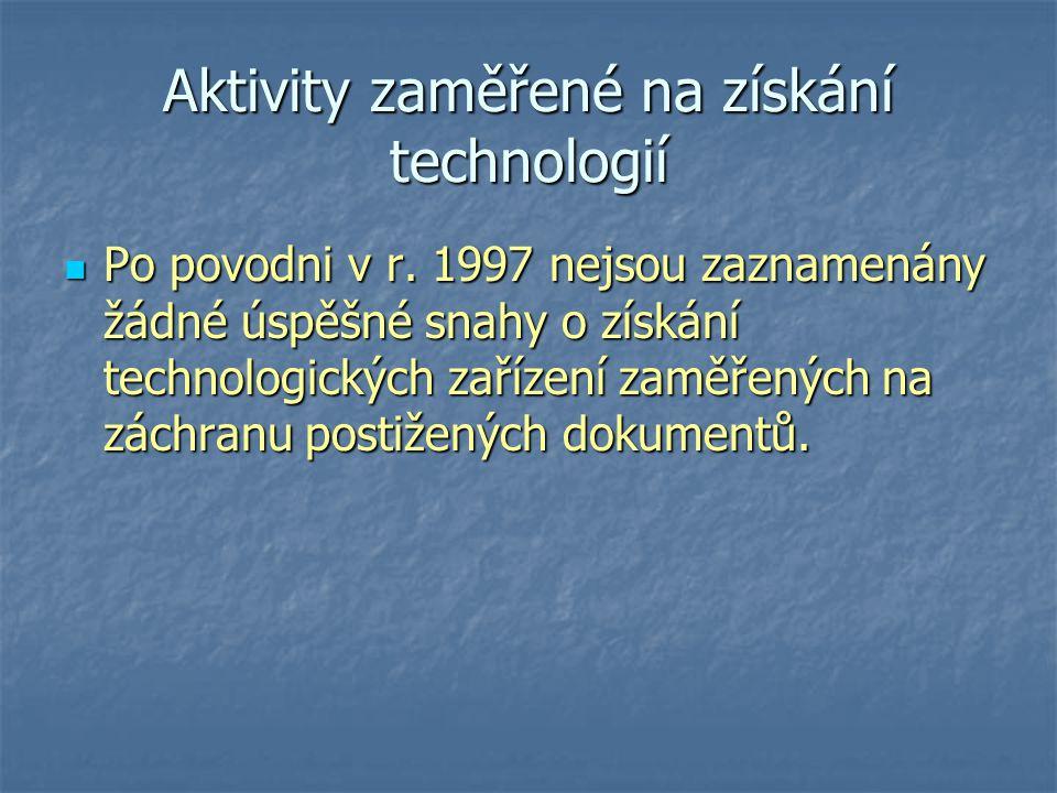 Aktivity zaměřené na získání technologií Po povodni v r. 1997 nejsou zaznamenány žádné úspěšné snahy o získání technologických zařízení zaměřených na