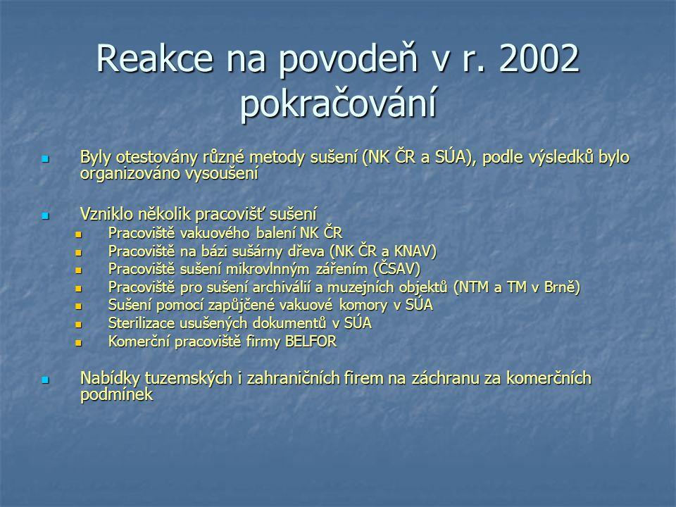 Reakce na povodeň v r. 2002 pokračování Byly otestovány různé metody sušení (NK ČR a SÚA), podle výsledků bylo organizováno vysoušení Byly otestovány