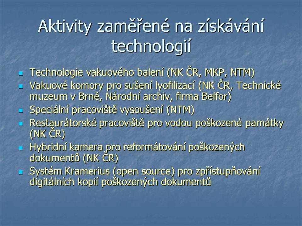 Aktivity zaměřené na získávání technologií Technologie vakuového balení (NK ČR, MKP, NTM) Technologie vakuového balení (NK ČR, MKP, NTM) Vakuové komor