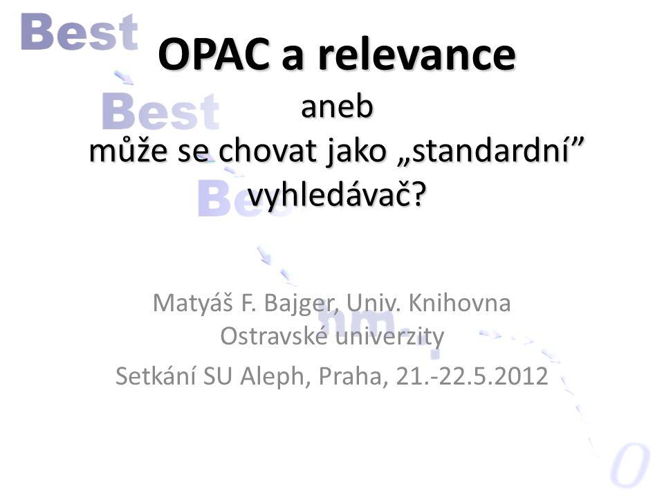 """OPAC a relevance aneb může se chovat jako """"standardní vyhledávač."""