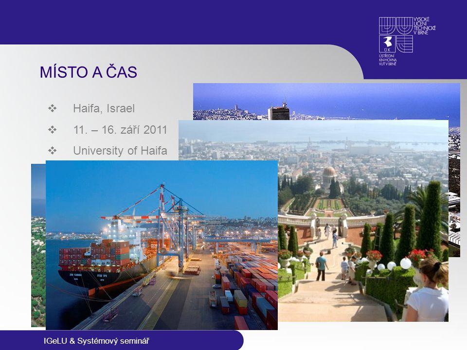 MÍSTO A ČAS  Haifa, Israel  11. – 16. září 2011  University of Haifa