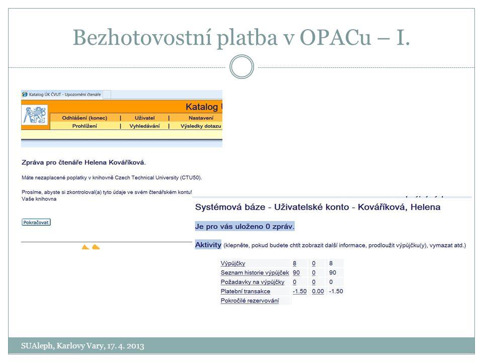 Bezhotovostní platba v OPACu – I. SUAleph, Karlovy Vary, 17. 4. 2013