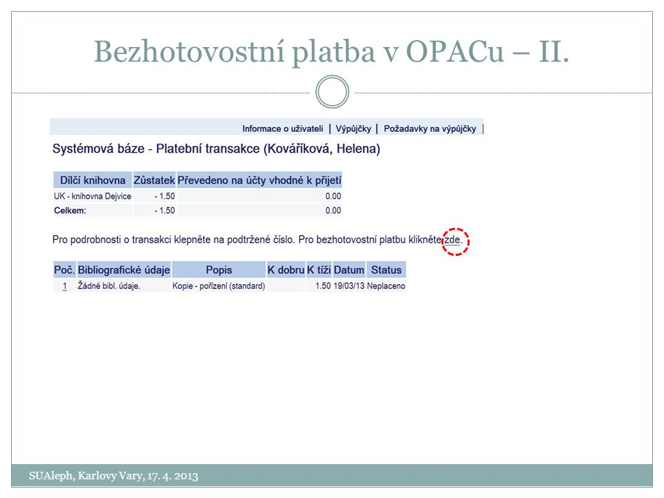 Bezhotovostní platba v OPACu – II. SUAleph, Karlovy Vary, 17. 4. 2013