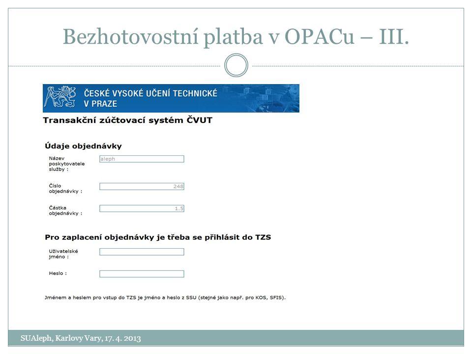 Bezhotovostní platba v OPACu – III. SUAleph, Karlovy Vary, 17. 4. 2013