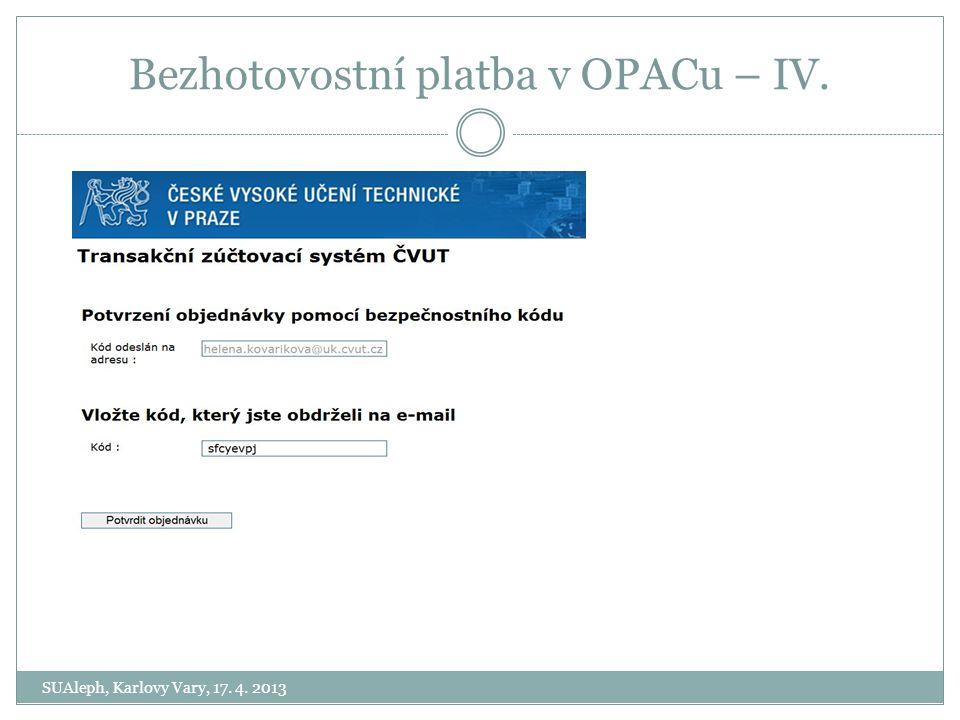 Bezhotovostní platba v OPACu – IV. SUAleph, Karlovy Vary, 17. 4. 2013