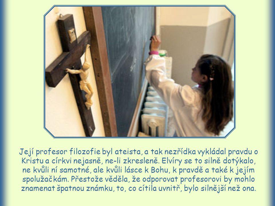 Jmenovala se Elvíra. Studovala pedagogiku.