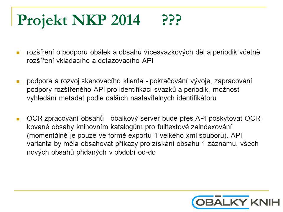 Projekt NKP 2014 ??? rozšíření o podporu obálek a obsahů vícesvazkových děl a periodik včetně rozšíření vkládacího a dotazovacího API podpora a rozvoj