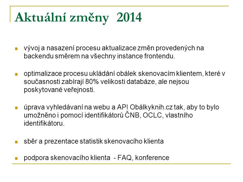 Plány 2014 nasazení nového řešení do ostrého provozu ve dvou různých lokalitách (JVK a MZK), které zajistí dostupnost služby v případě výpadku jedné z lokalit.