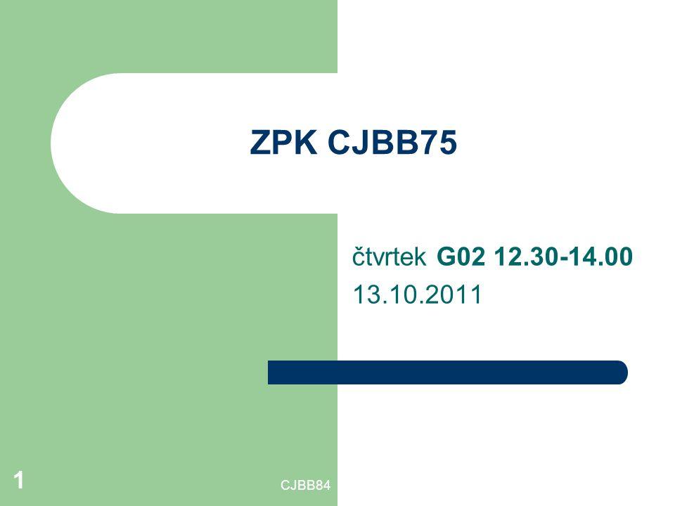 CJBB84 1 ZPK CJBB75 čtvrtek G02 12.30-14.00 13.10.2011